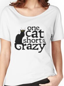 One cat short of crazy Women's Relaxed Fit T-Shirt