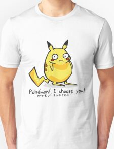 Pikachu - I choose you! T-Shirt
