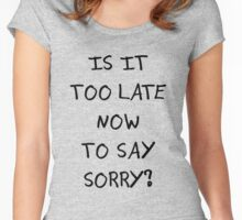 Sorry Women's Fitted Scoop T-Shirt