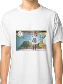 God Hates You Classic T-Shirt