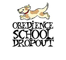 Obedience school dropout Photographic Print