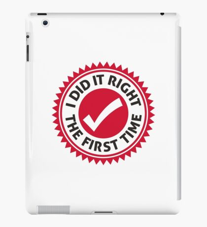 I ve done right the first time! iPad Case/Skin