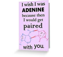 Adenine Valentine Pun Greeting Card