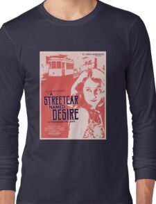 A Streetcar Named Desire Long Sleeve T-Shirt
