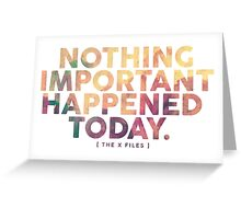 Nothing Important Greeting Card