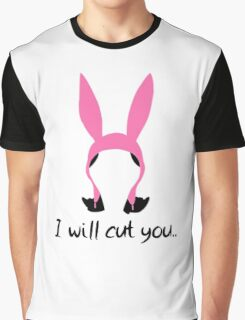i will cut you // louise Graphic T-Shirt