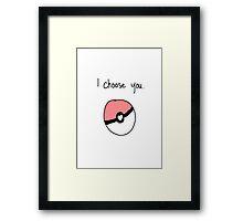 """""""I Choose You"""" Valentine Framed Print"""