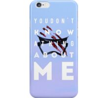 "Finn ""You don't know a thing about me"" iPhone Case/Skin"