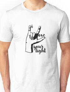 I Love Your Light (Spring Awakening) Unisex T-Shirt