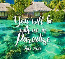 Luke 23:43 (design no. 2) by JenielsonDesign