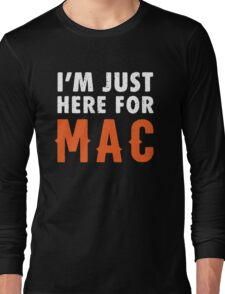 I'm Just Here For Mac T-Shirt