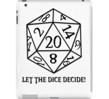 Let The Dice Decide! iPad Case/Skin