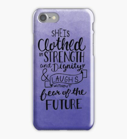 She Is Clothed In Strength And Dignity iPhone Case/Skin