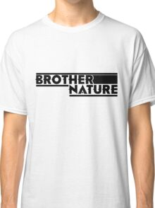 Brother Nature Logo Classic T-Shirt