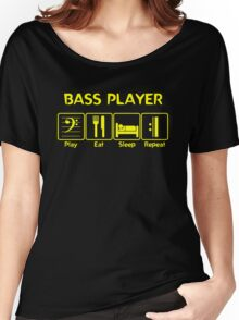 Bass Player -- Play Eat Sleep Repeat Women's Relaxed Fit T-Shirt