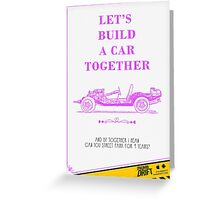 Valentine's Day Card: Let's Build A Car Together Greeting Card