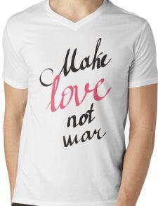 make love not war Mens V-Neck T-Shirt