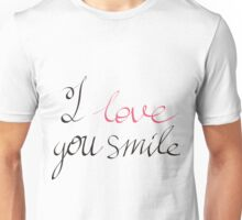 I love you smile Unisex T-Shirt