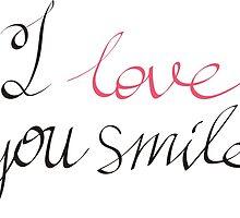 I love you smile by OlgaBerlet