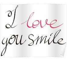 I love you smile Poster