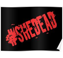 #SheDead Poster