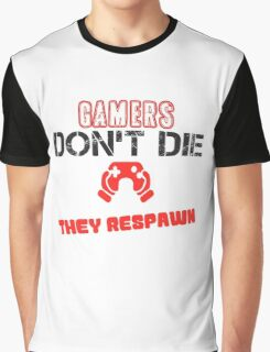 Gamers Don't Die T-shirt Graphic T-Shirt