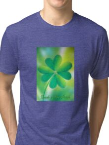Luck of the Irish  Tri-blend T-Shirt