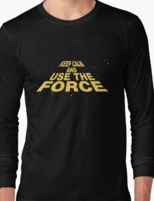 Keep Calm and Use the Force Long Sleeve T-Shirt