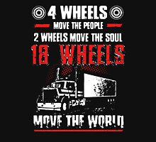 18 Wheels Move The World Unisex T-Shirt