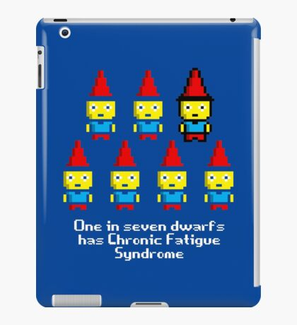 One in 7 dwarfs has Chronic Fatigue Syndrome iPad Case/Skin