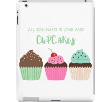 """Quote art """"All you need is love and cupcakes"""" iPad Case/Skin"""