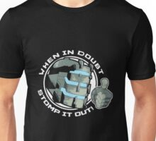 When In Doubt, Stomp It Out Unisex T-Shirt