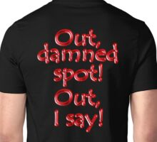Shakespeare, LADY MACBETH. Out, damned spot! out, I say! Theater, Unisex T-Shirt