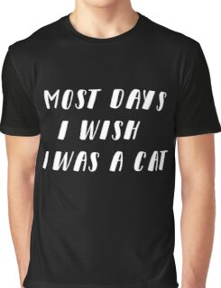 Wish I Was A Cat   Black Graphic T-Shirt