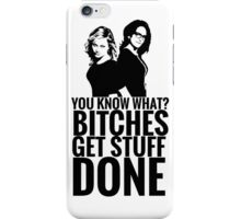 "Amy Poehler & Tina Fey - ""Bitches Get Stuff Done"" iPhone Case/Skin"