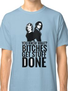 "Amy Poehler & Tina Fey - ""Bitches Get Stuff Done"" Classic T-Shirt"