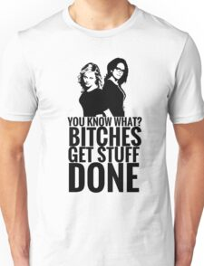 "Amy Poehler & Tina Fey - ""Bitches Get Stuff Done"" Unisex T-Shirt"