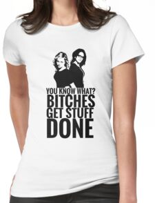 """Amy Poehler & Tina Fey - """"Bitches Get Stuff Done"""" Womens Fitted T-Shirt"""