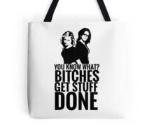 """Amy Poehler & Tina Fey - """"Bitches Get Stuff Done"""" Tote Bag"""