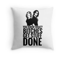 "Amy Poehler & Tina Fey - ""Bitches Get Stuff Done"" Throw Pillow"