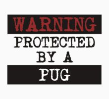 Warning Protected By A Pug Kids Tee