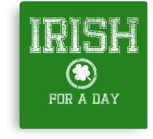 Irish for a Day Canvas Print