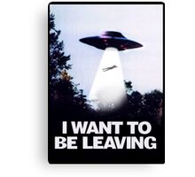 I WANT TO BE LEAVING Canvas Print