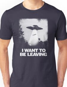 I WANT TO BE LEAVING Unisex T-Shirt
