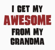 I Get My Awesome From My Grandma Baby Tee