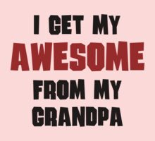 I Get My Awesome From My Grandpa Kids Tee