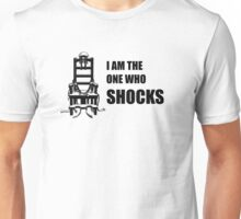 Electric Chair - I Am The One Who Shocks Unisex T-Shirt