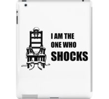Electric Chair - I Am The One Who Shocks iPad Case/Skin