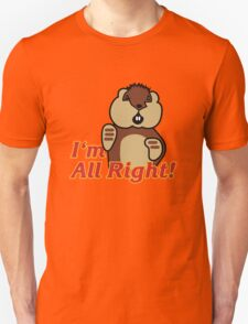 I'm All Right Because I'm Gophers T-Shirt