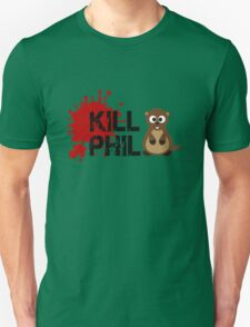 Kill Phil, Its Groundhog Day T-Shirt